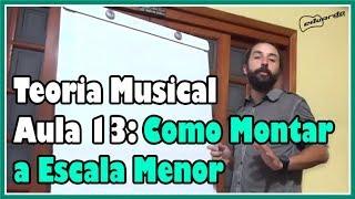 Baixar Curso de Teoria Musical - Aula 13: Como Montar a Escala Menor l Aula#101