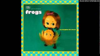The Frogs - Reelin