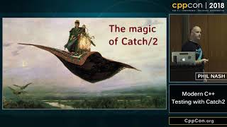 """CppCon 2018: Phil Nash """"Modern C++ Testing with Catch2"""""""