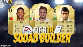 FIFA 18 Squad Builder - CHEAP OP SERIE A STARTER SQUAD! UNDER 25K! w/ Nani, Immobile + Anderson!