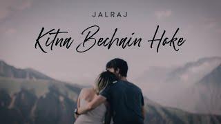 Aapke Pyaar Mein x Kitna Bechain - JalRaj Mp3 Song Download