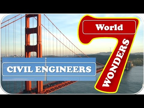 Seven Civil Engineers Wonders of Modern World