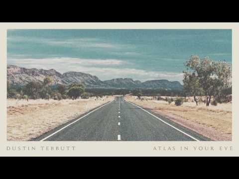 Dustin Tebbutt - Atlas In Your Eye [for Jasper Jones] (Official Audio)