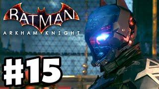 Batman: Arkham Knight - Gameplay Walkthrough Part 15 - The Arkham Knight Strikes Again (PC)