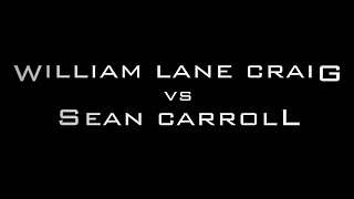 William Lane Craig vs Sean Carroll -