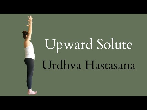 How to do Upward Solute (Urdhva Hastasana)