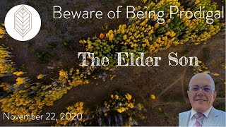 Beware of Being Prodigal - The Elder Son