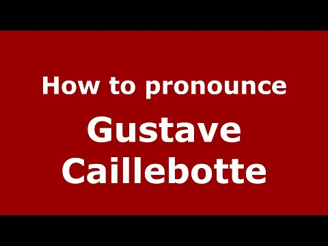 How to pronounce Gustave Caillebotte (French/France) - PronounceNames.com