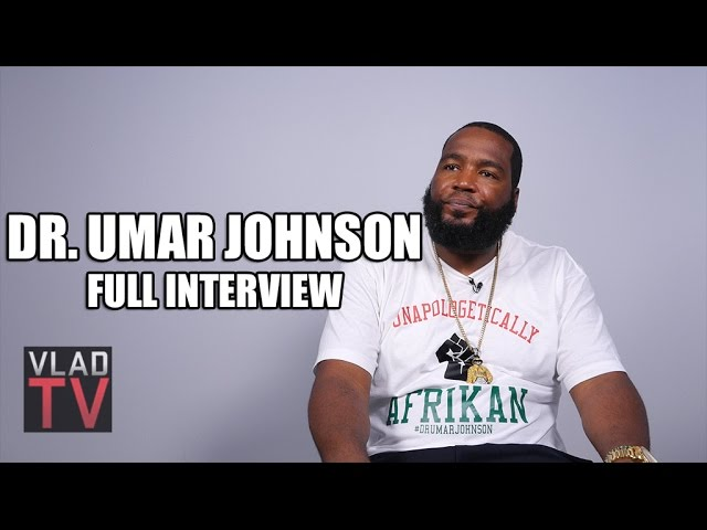 Dr. Umar Johnson Full Interview With DJ Vlad