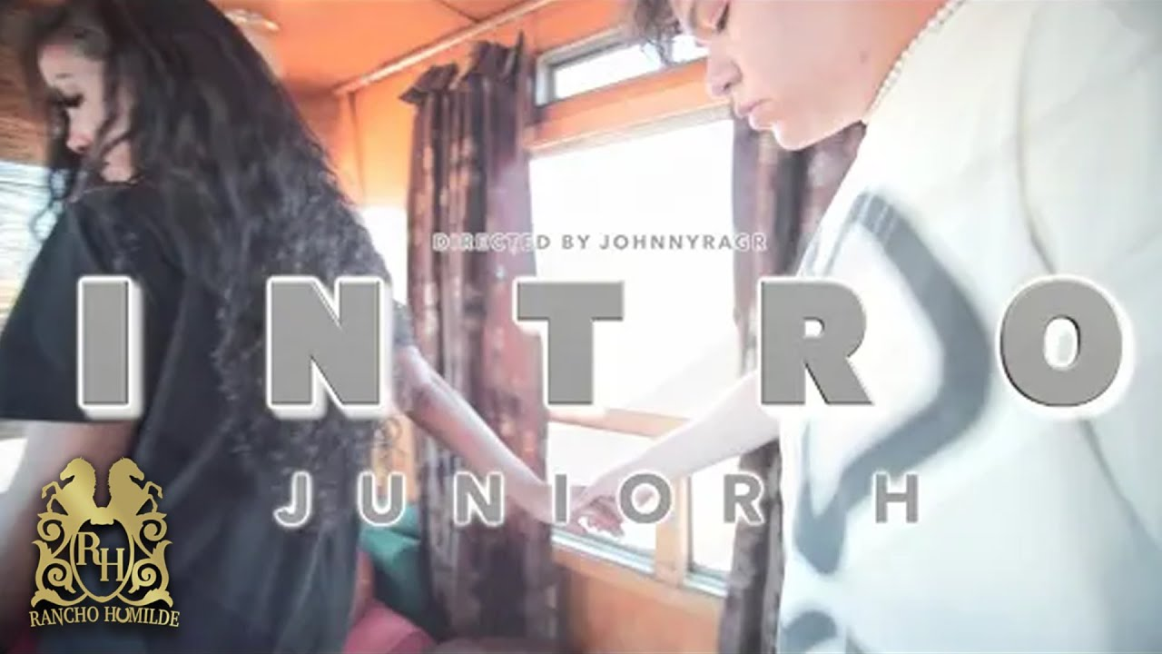 Download Junior H - Intro [Official Video]