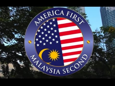 America First, Malaysia Second  #everysecondcounts
