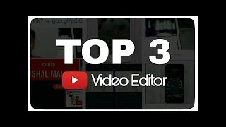 3 Best Professional Video Editor Apps For Android 2019!