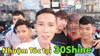 Lâm Vlog - Thử Dẫn Cả Đám Đi Cắt Tóc Nhuộm Tóc Tại 30Shine và Cái Kết