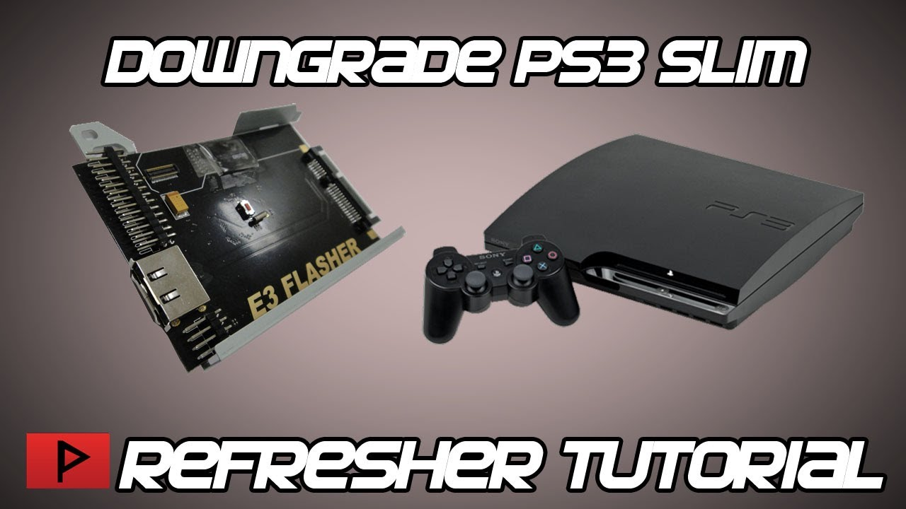 downgrade ps3 slim sans e3 flasher