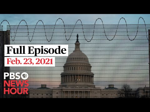 PBS NewsHour full episode, Feb. 23, 2021