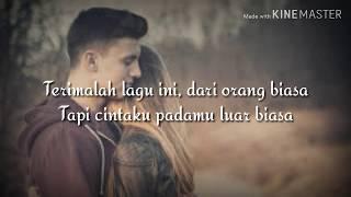 Andmesh Kamaleng - Cinta Luar Biasa Lirik (official music lirik)