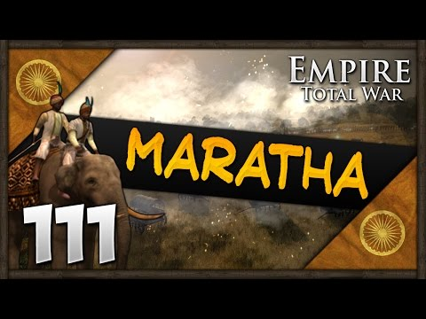THE SUN NEVER SETS ON MARATHA! Empire Total War: Darthmod - Maratha Confederacy Campaign #111