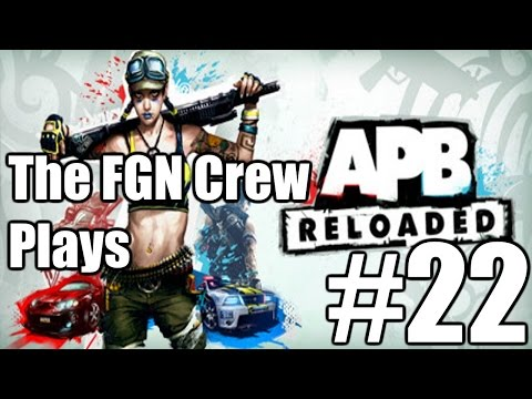 The FGN Crew Plays: APB Reloaded #22 - The Final Seconds (PC)