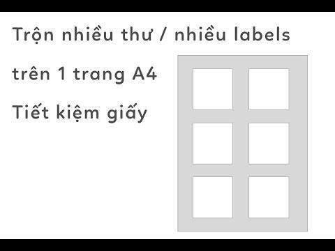 Hướng dẫn trộn nhiều thư trên 1 trang giấy A4 từ bảng Excel, Word