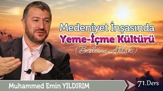Medeniyet İnşasında Yeme İçme Kültürü / Muhammed Emin Yıldırım (71. Ders)