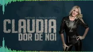 CLAUDIA - Dor de noi
