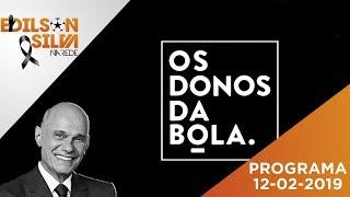 Os Donos da Bola Rio 12-02-19 - Íntegra