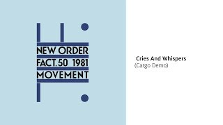 New Order - Cries and Whispers (Cargo Demo) [Official Audio]