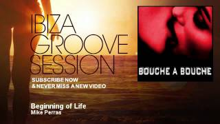 Mike Perras - Beginning of Life - IbizaGrooveSession