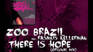 Zoo Brazil feat. Rasmus Kellerman - There Is Hope (Original Mix)