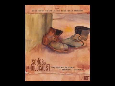 Songs of the Holocaust - Rachel Joselson, soprano