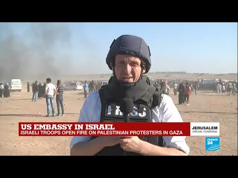 """US embassy in Jerusalem: """"a day of chaos and carnage"""" at Gaza border"""