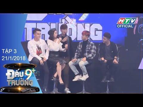 HTV ĐẤU TRƯỜNG 9+ | DT9C #3 FULL | 21/1/2018