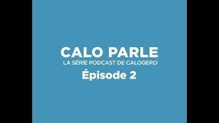 Calo Parle - Épisode 2