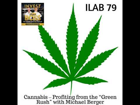 """79: Cannabis – Profiting from the """"Green Rush"""" with Michael Berger"""