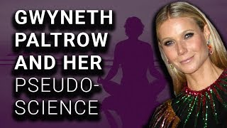 Gwyneth Paltrow At It Again With Her Pseudoscience