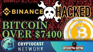 The Bitcoin News Show #107 - Market thoughts on $7k, Binance Hacked, BTC/LN Monetary Stack