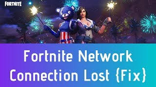How To Fix Network Connection Lost In Fortnite 2019 [Season 7] - 100% Working