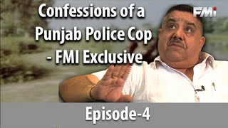 Confessions of a Punjab Police Cop  FMI Exclusive  Episode 4