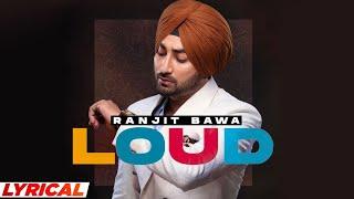 Loud (Lyrical) | Ranjit Bawa | Bunty Bains | Desi Crew | Latest Punjabi Songs 2021 | Speed Records