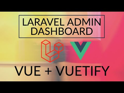 laravel-+-vue-+-vuetify-admin-dashboard-in-24-minutes-|-media-library-|-admin-authentication