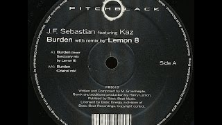 JF Sebastian Featuring Kaz ‎– Burden (Lemon8