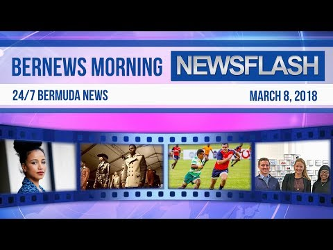 Bernews Newsflash For Thursday March 8, 2018