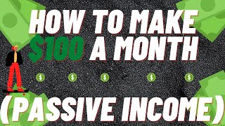 How to Make $100 a Month (Passive Income)