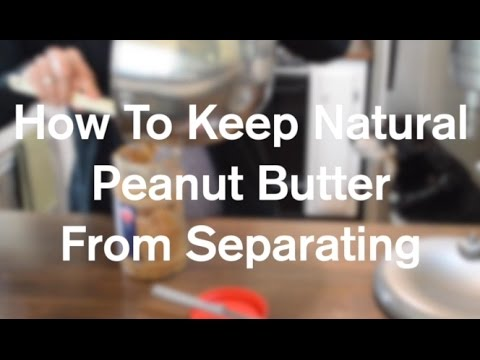How To Keep Natural Peanut Butter From Separating - AnOregonCottage.com