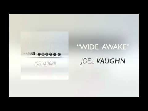 "Joel Vaughn - ""Wide Awake"""