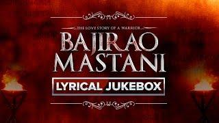 Bajirao Mastani Movie | Lyrical Song Jukebox