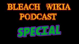 Bleach Wiki Podcast Special - Bleach TCG Review