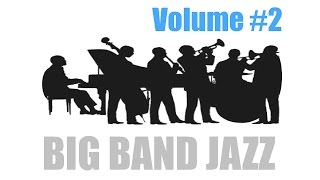 Jazz and Big Band: 4 Hours of Big Band Music and Big Band Jazz Music Video Collection