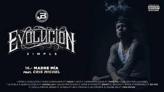 16. Zimple - Madre Mia ft. Cris Michel (Audio Oficial)