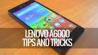 Lenovo A6000 (Plus) Tips and Tricks
